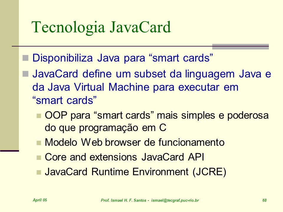 Tecnologia JavaCard Disponibiliza Java para smart cards