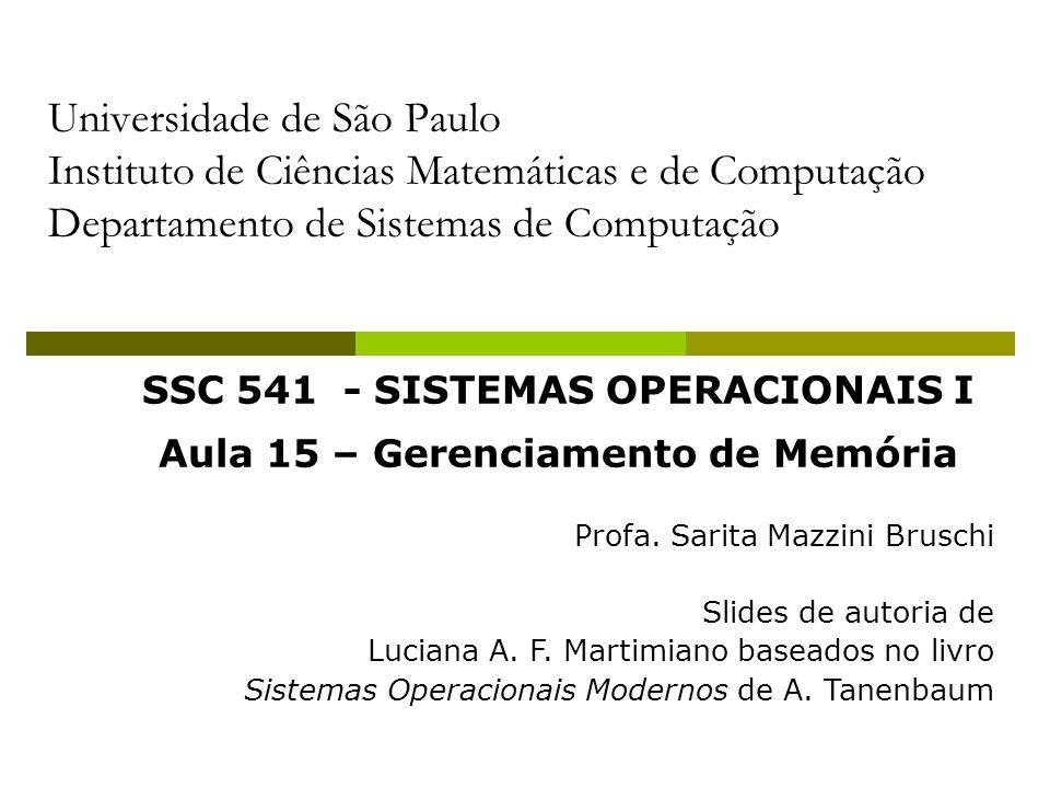 SSC 541 - SISTEMAS OPERACIONAIS I Aula 15 – Gerenciamento de Memória