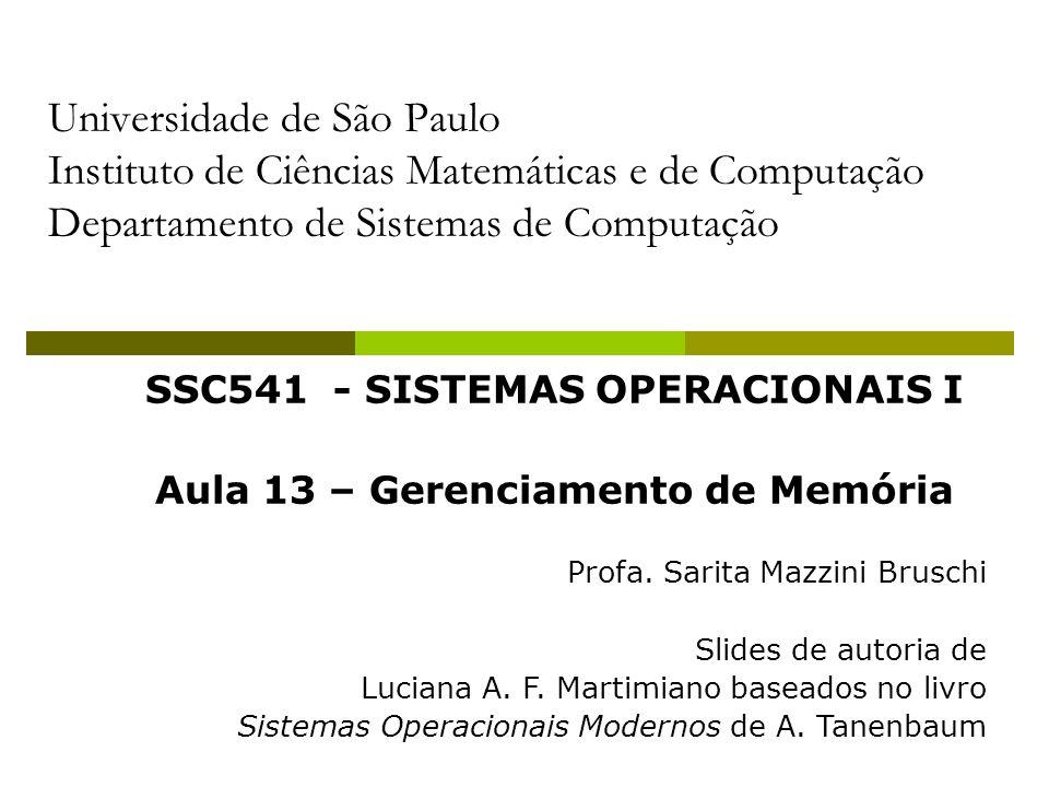 SSC541 - SISTEMAS OPERACIONAIS I Aula 13 – Gerenciamento de Memória