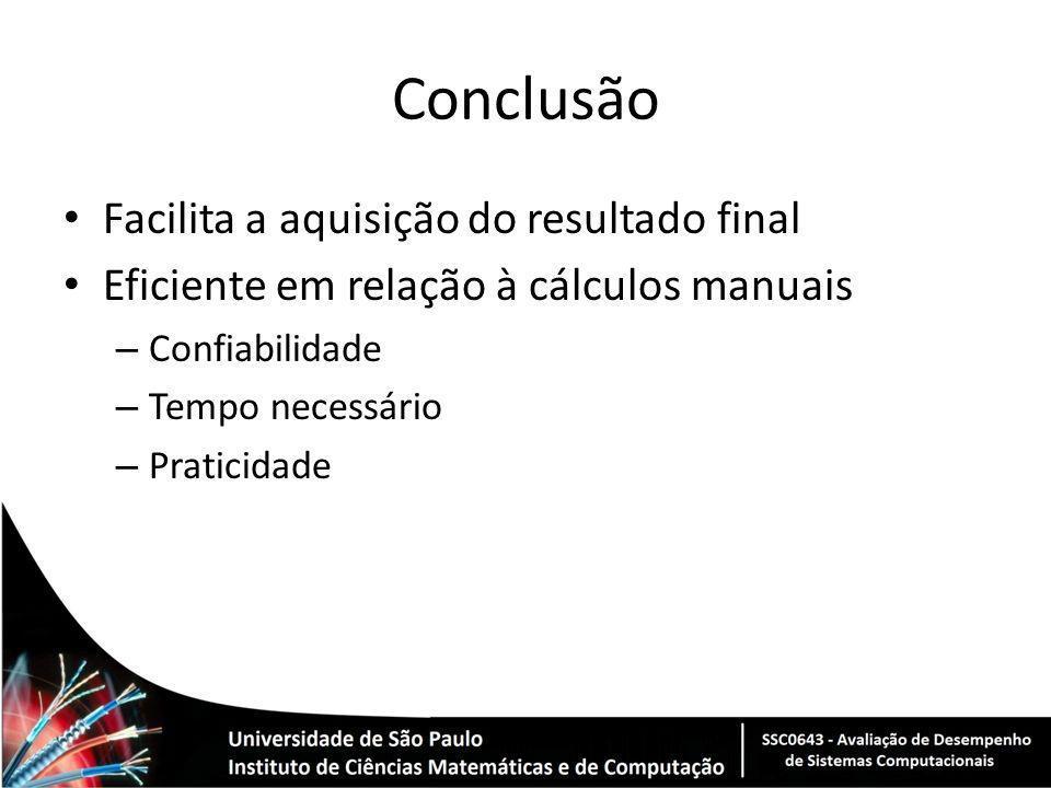 Conclusão Facilita a aquisição do resultado final