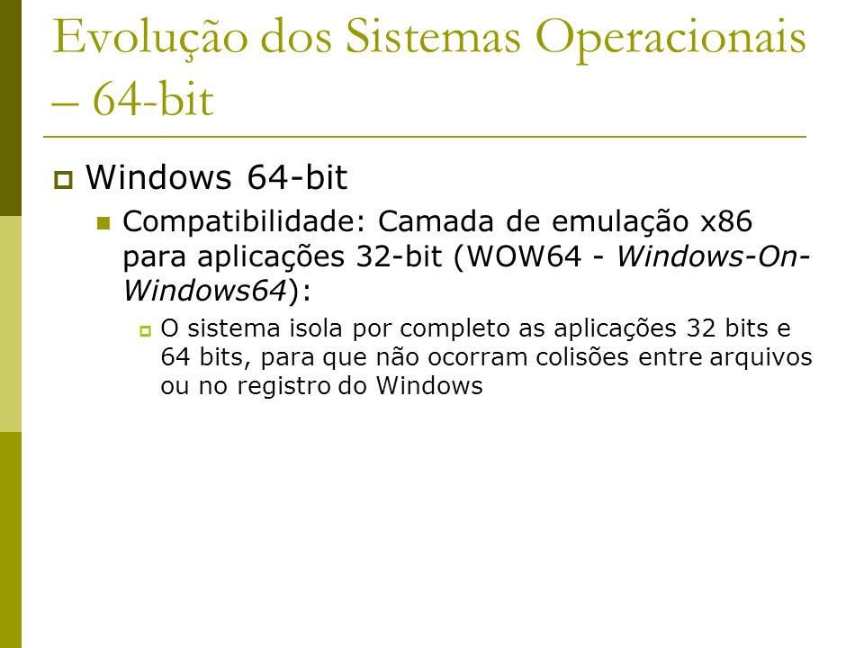 Evolução dos Sistemas Operacionais – 64-bit
