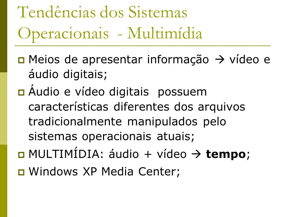 Tendências dos Sistemas Operacionais - Multimídia