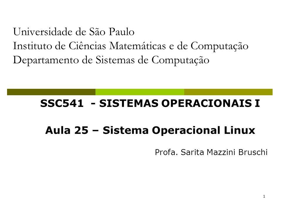SSC541 - SISTEMAS OPERACIONAIS I Aula 25 – Sistema Operacional Linux