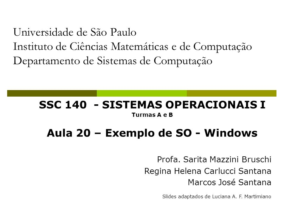 SSC 140 - SISTEMAS OPERACIONAIS I Aula 20 – Exemplo de SO - Windows