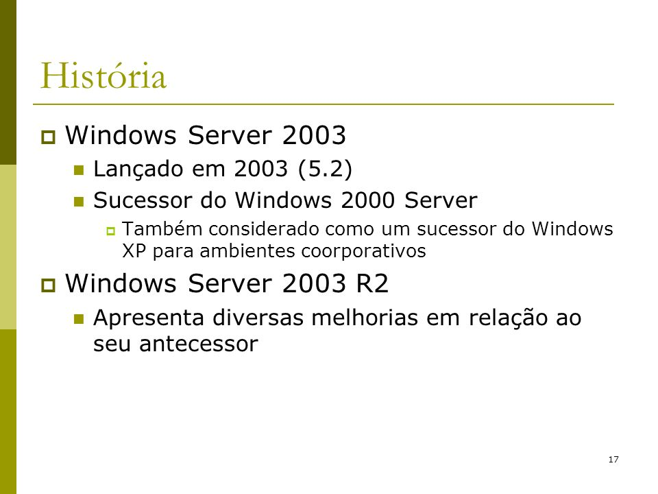 História Windows Server 2003 Windows Server 2003 R2