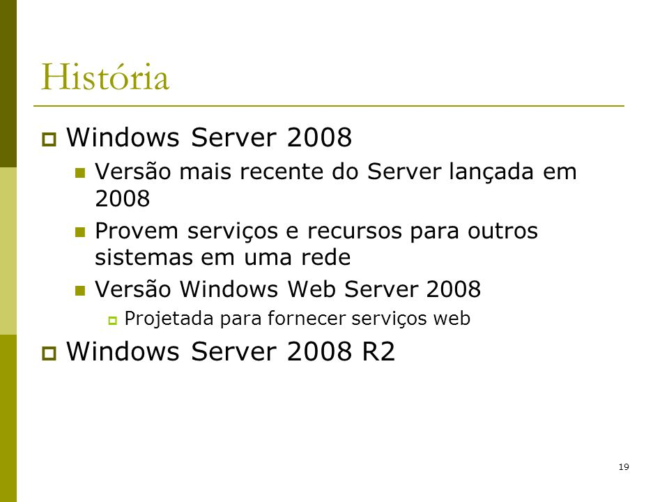 História Windows Server 2008 Windows Server 2008 R2