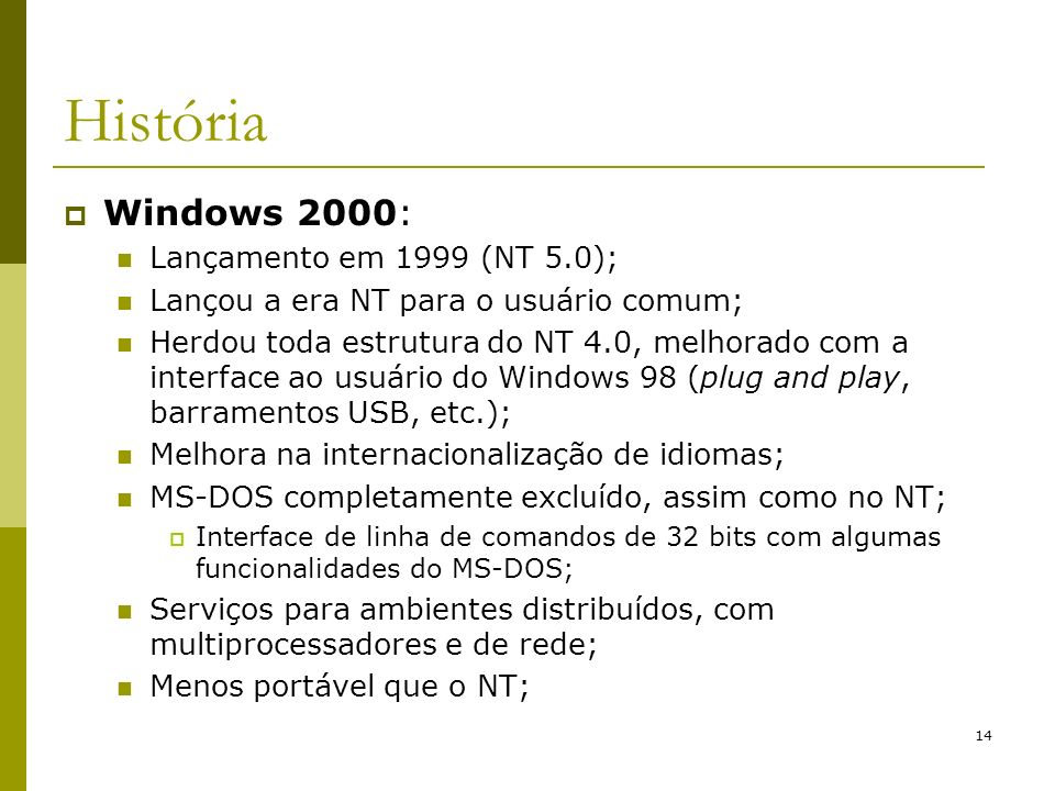 História Windows 2000: Lançamento em 1999 (NT 5.0);