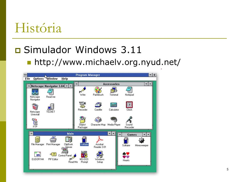 História Simulador Windows 3.11 http://www.michaelv.org.nyud.net/