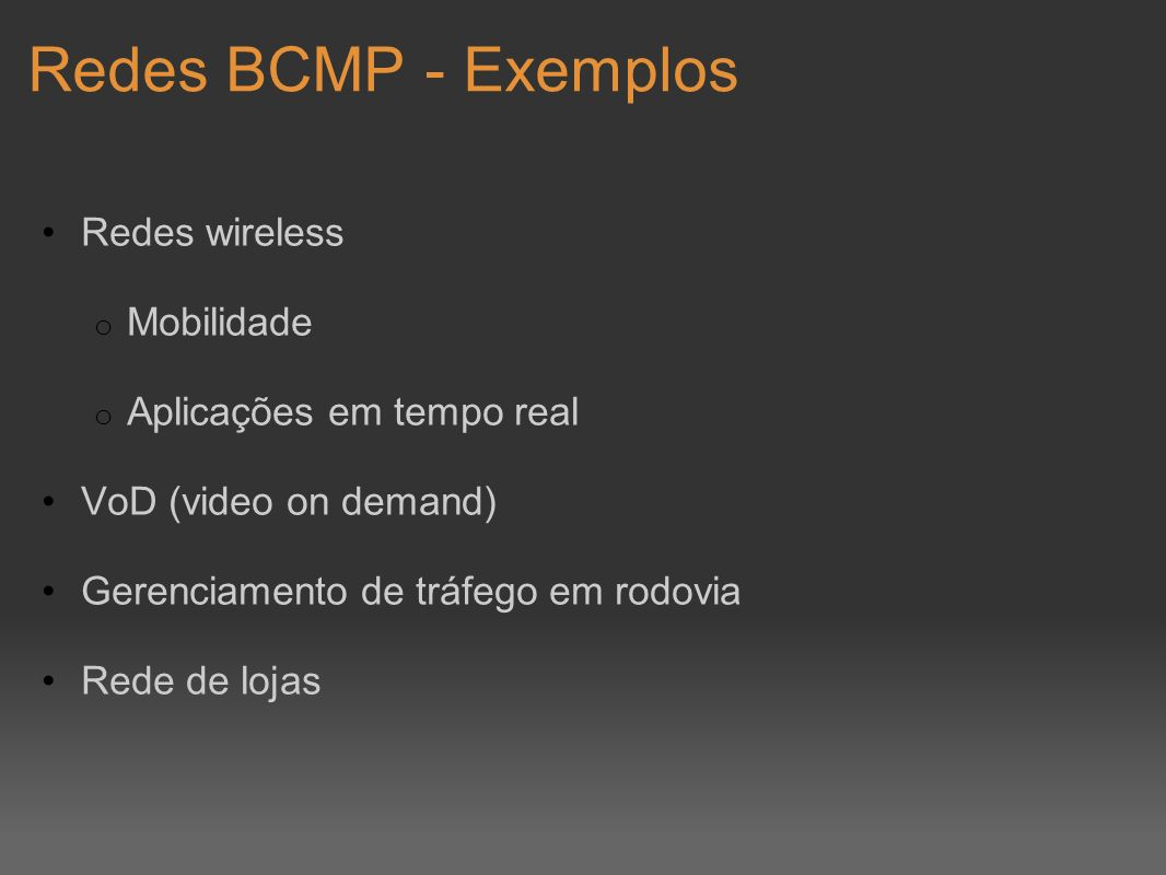 Redes BCMP - Exemplos Redes wireless Mobilidade
