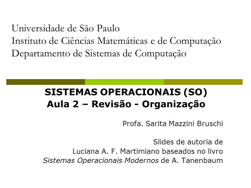 SISTEMAS OPERACIONAIS (SO) Aula 2 – Revisão - Organização