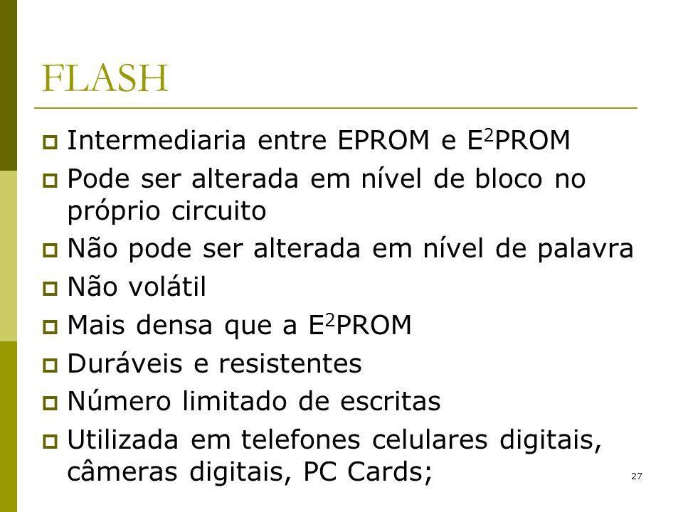 FLASH Intermediaria entre EPROM e E2PROM