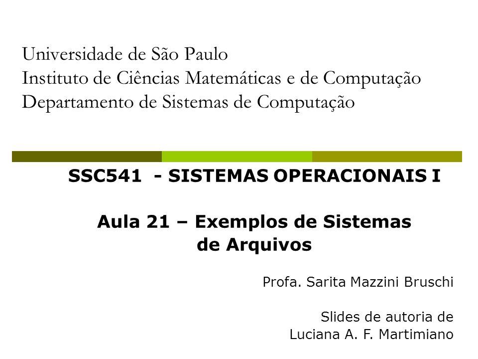 SSC541 - SISTEMAS OPERACIONAIS I Aula 21 – Exemplos de Sistemas