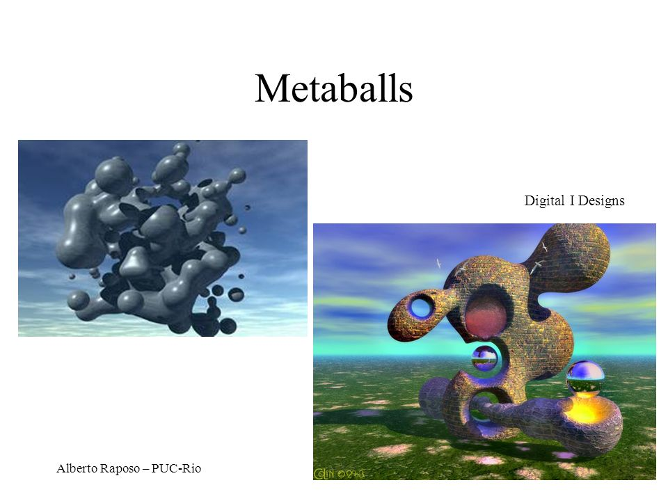 Metaballs Digital I Designs Alberto Raposo – PUC-Rio