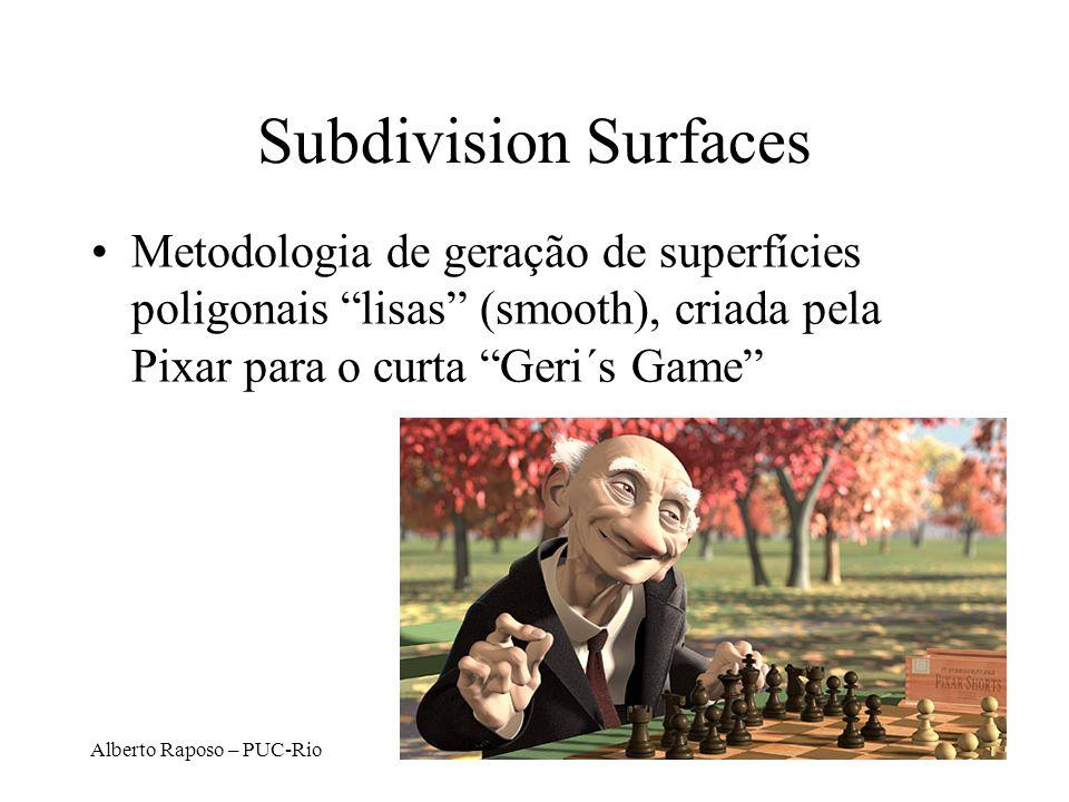 Subdivision SurfacesMetodologia de geração de superfícies poligonais lisas (smooth), criada pela Pixar para o curta Geri´s Game