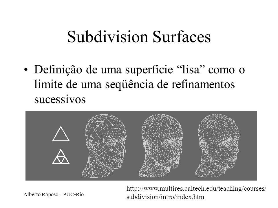 Subdivision Surfaces Definição de uma superfície lisa como o limite de uma seqüência de refinamentos sucessivos.