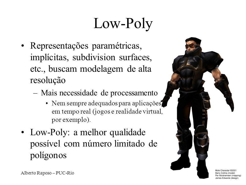 Low-PolyRepresentações paramétricas, implícitas, subdivision surfaces, etc., buscam modelagem de alta resolução.