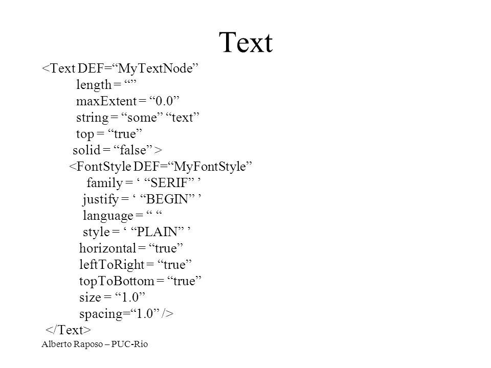 Text <Text DEF= MyTextNode length = maxExtent = 0.0
