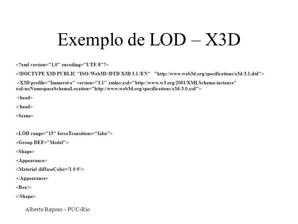 Exemplo de LOD – X3D Alberto Raposo – PUC-Rio