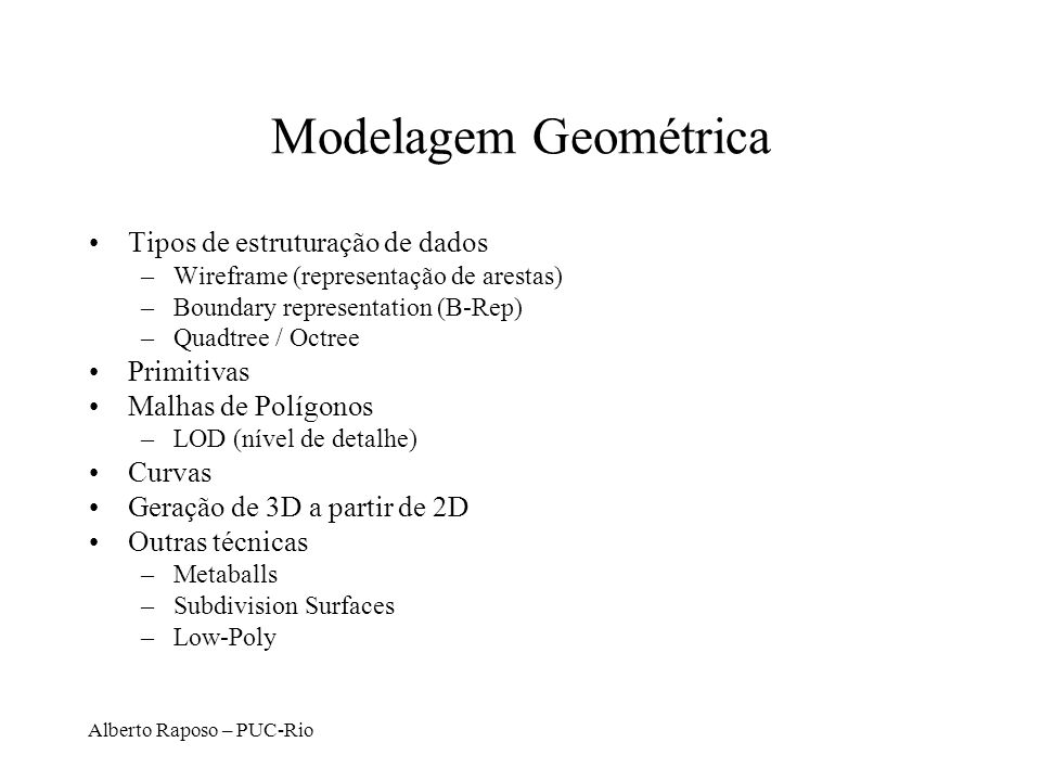 Modelagem Geométrica Tipos de estruturação de dados Primitivas