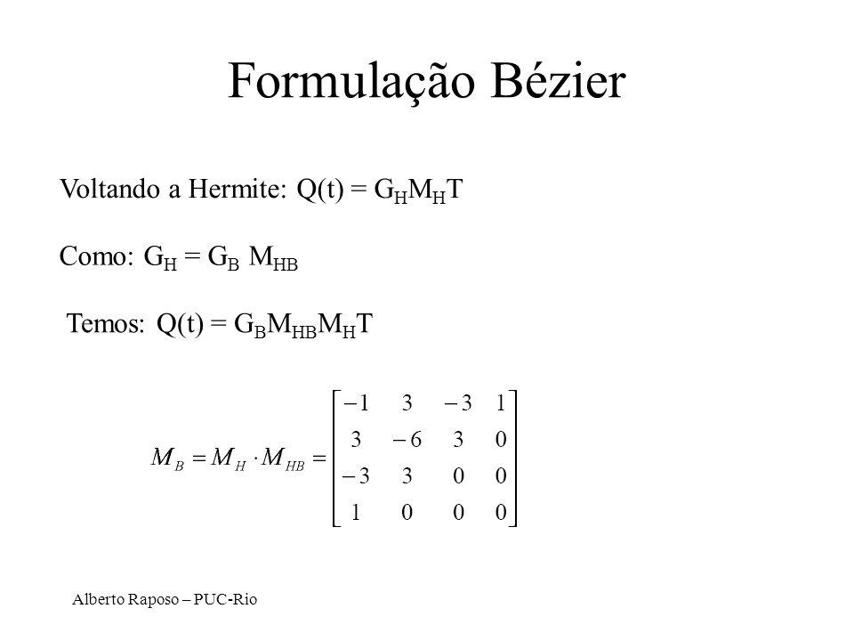 Formulação Bézier Voltando a Hermite: Q(t) = GHMHT Como: GH = GB MHB