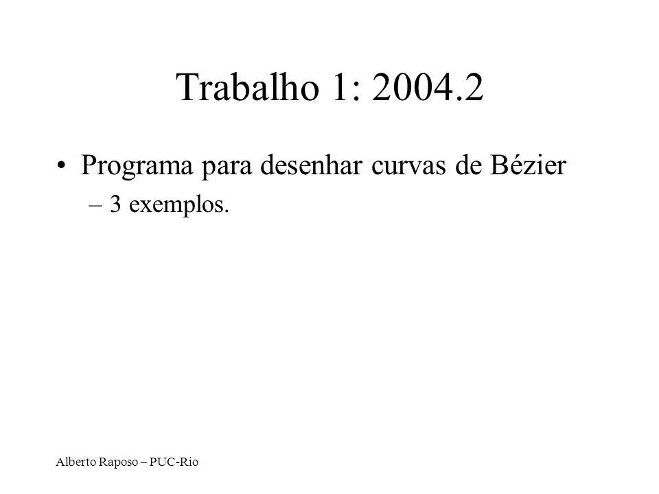 Trabalho 1: 2004.2 Programa para desenhar curvas de Bézier 3 exemplos.