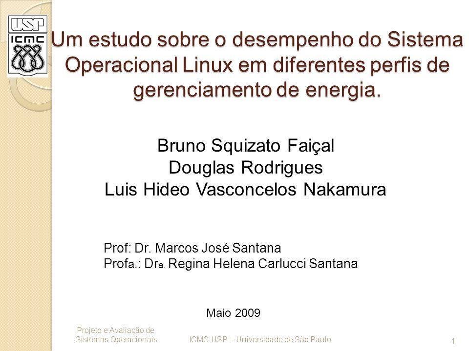 Um estudo sobre o desempenho do Sistema Operacional Linux em diferentes perfis de gerenciamento de energia.