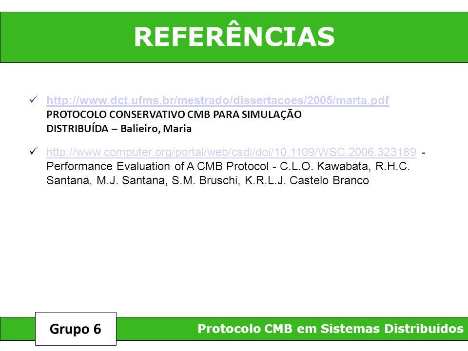REFERÊNCIAS http://www.dct.ufms.br/mestrado/dissertacoes/2005/marta.pdf. PROTOCOLO CONSERVATIVO CMB PARA SIMULAÇÃO.