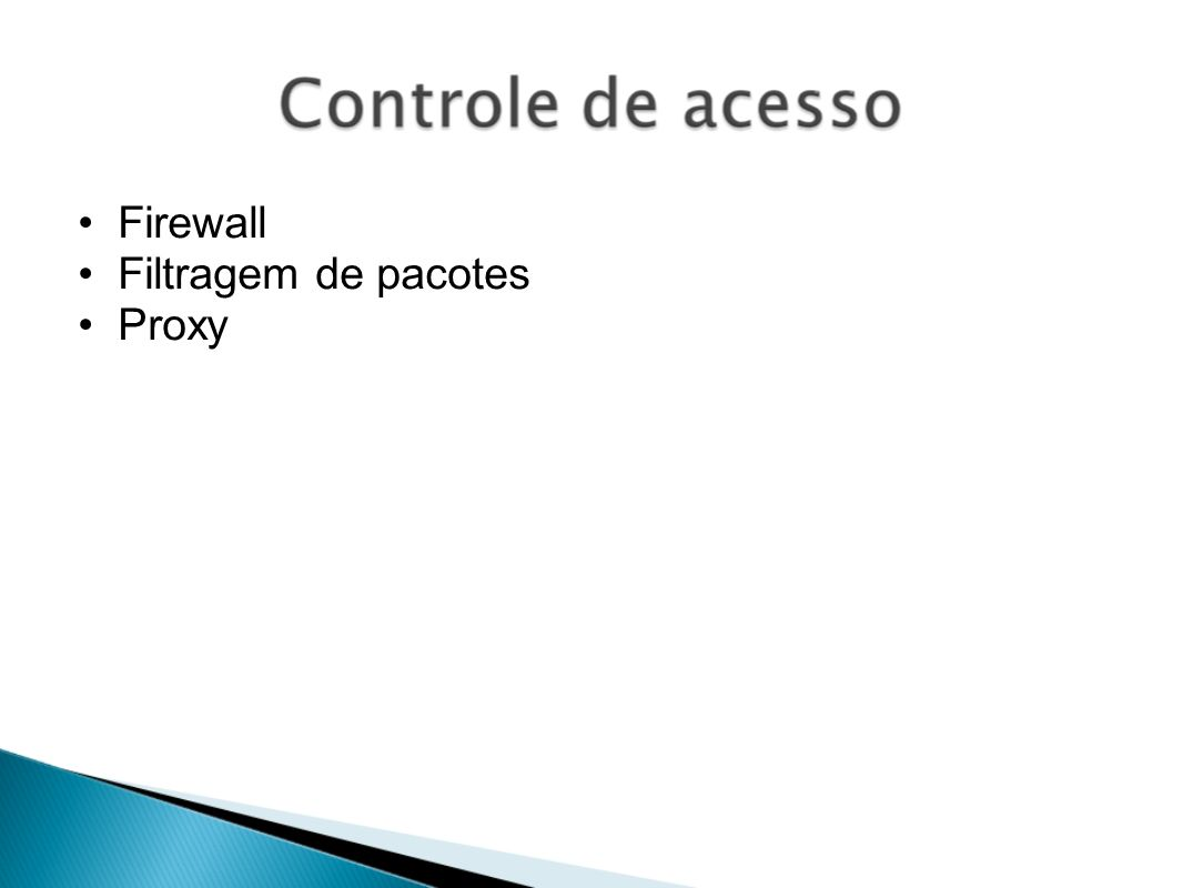 Firewall Filtragem de pacotes Proxy
