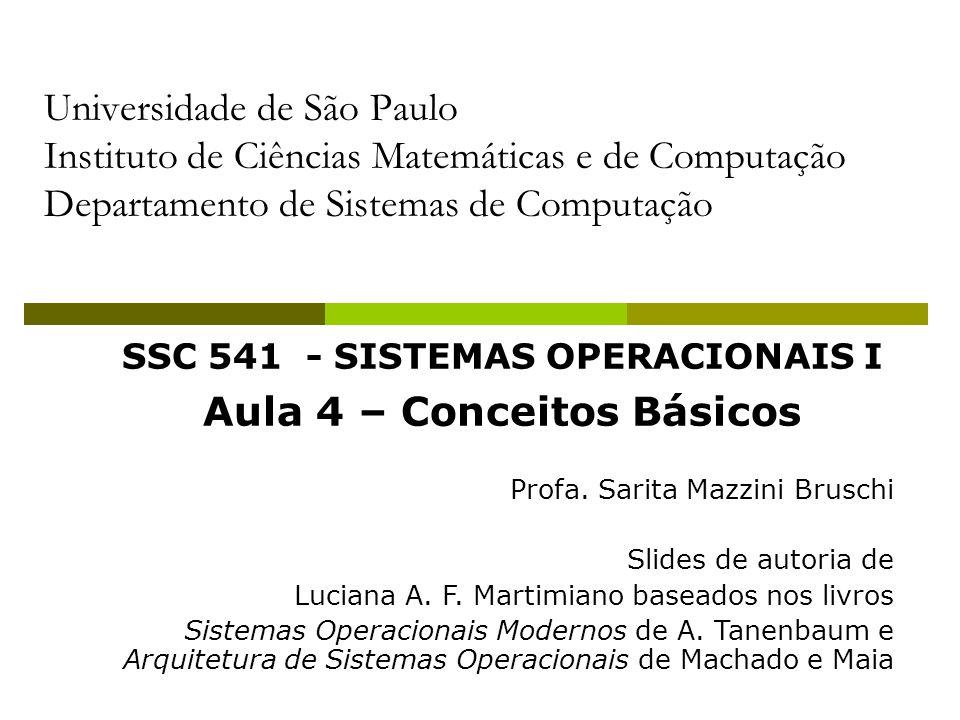 SSC 541 - SISTEMAS OPERACIONAIS I Aula 4 – Conceitos Básicos
