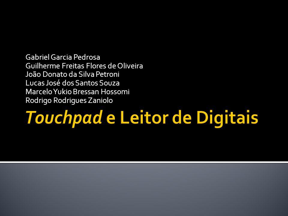 Touchpad e Leitor de Digitais