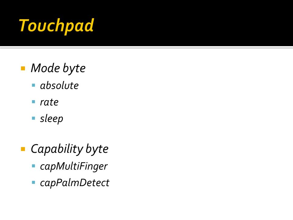 Touchpad Mode byte Capability byte absolute rate sleep capMultiFinger