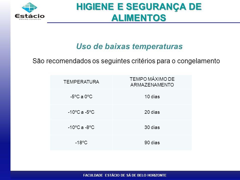 HIGIENE E SEGURANÇA DE ALIMENTOS Uso de baixas temperaturas