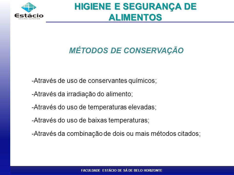 HIGIENE E SEGURANÇA DE ALIMENTOS MÉTODOS DE CONSERVAÇÃO