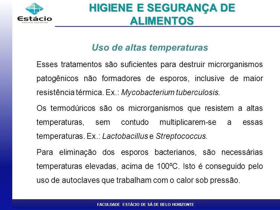 HIGIENE E SEGURANÇA DE ALIMENTOS Uso de altas temperaturas
