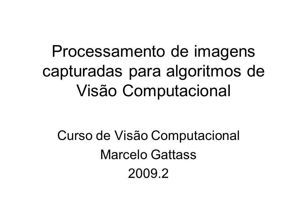 Curso de Visão Computacional Marcelo Gattass 2009.2