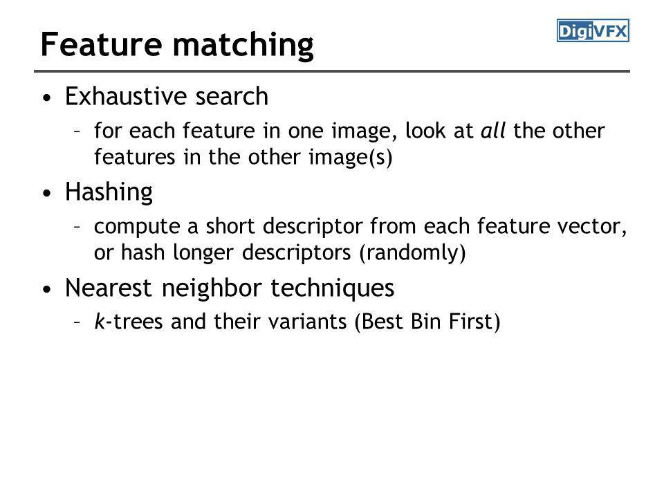 Feature matching Exhaustive search Hashing Nearest neighbor techniques