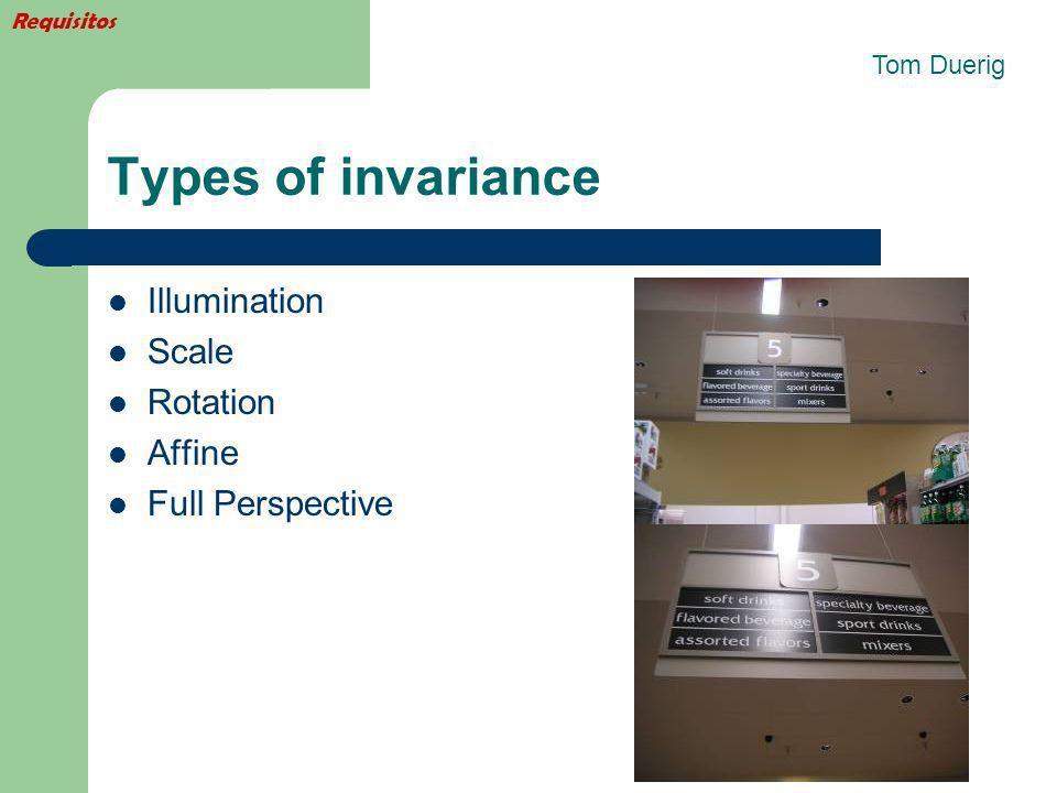 Types of invariance Illumination Scale Rotation Affine