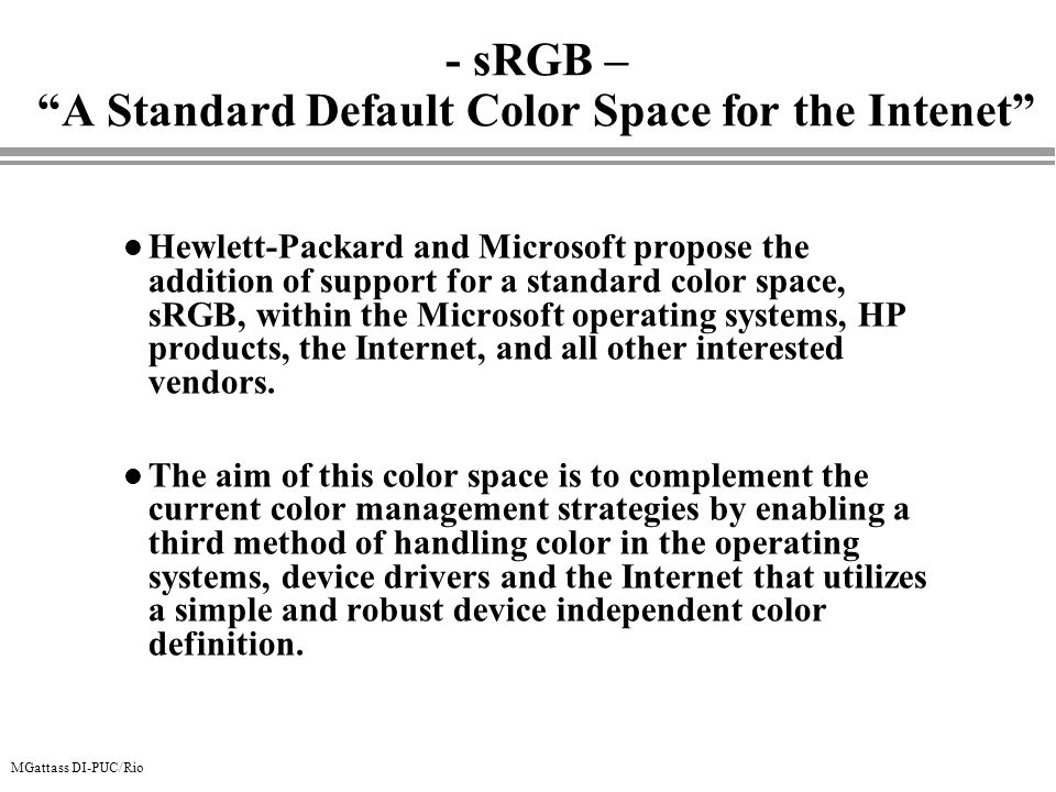 - sRGB – A Standard Default Color Space for the Intenet