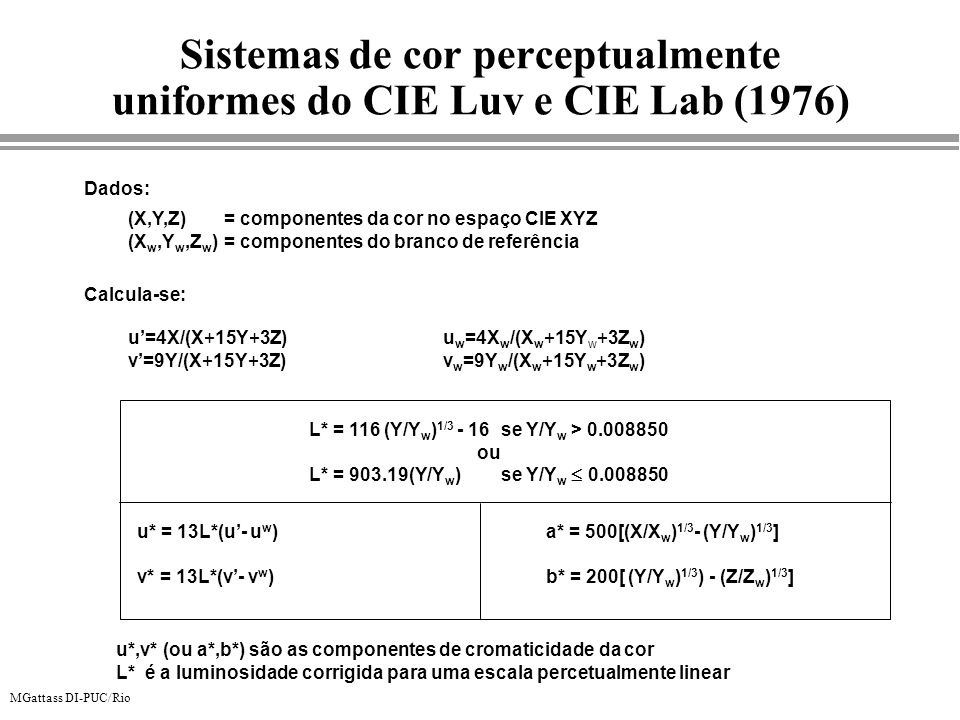 Sistemas de cor perceptualmente uniformes do CIE Luv e CIE Lab (1976)