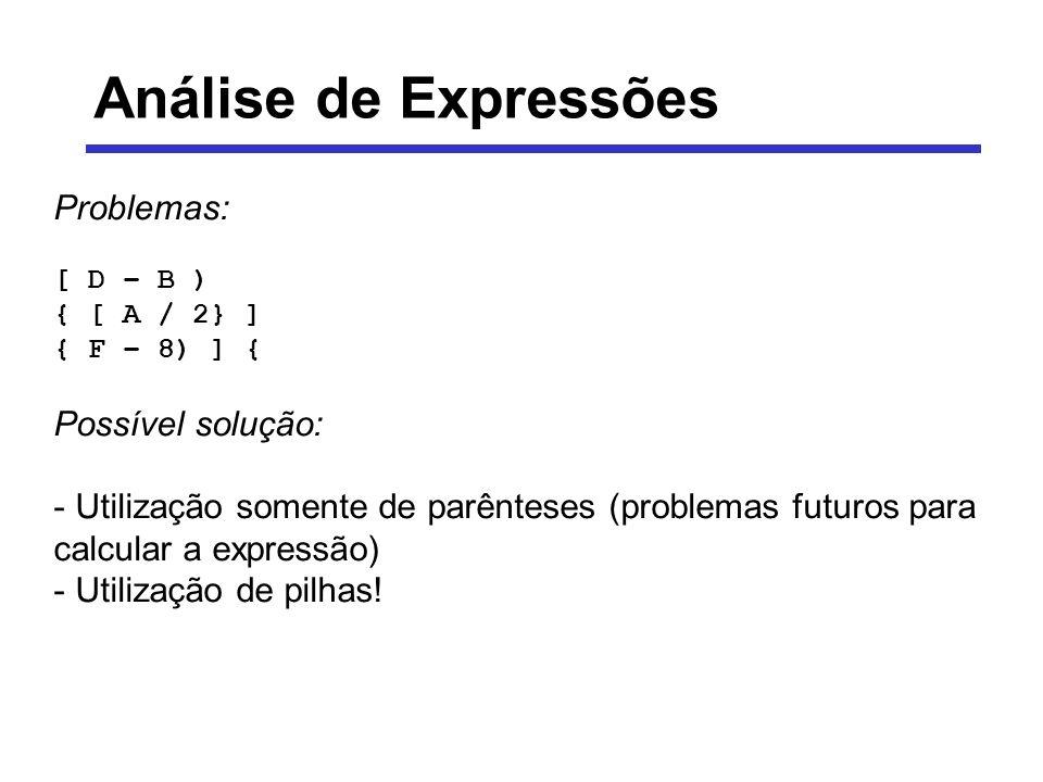 Análise de Expressões Problemas: Possível solução: