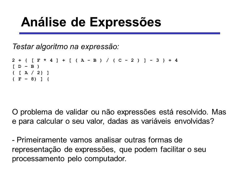 Análise de Expressões Testar algoritmo na expressão: