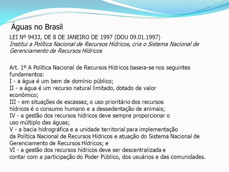 Águas no Brasil LEI Nº 9433, DE 8 DE JANEIRO DE 1997 (DOU 09.01.1997)