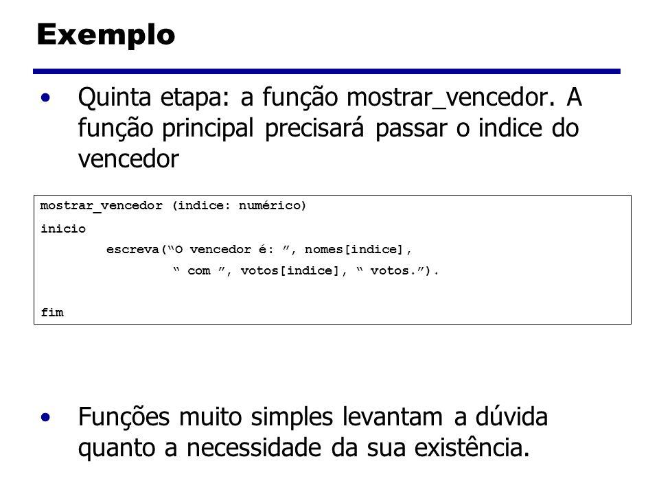 Exemplo Quinta etapa: a função mostrar_vencedor. A função principal precisará passar o indice do vencedor.