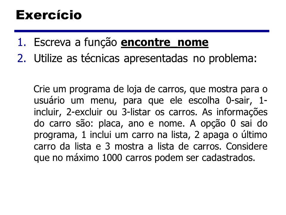 Exercício Escreva a função encontre_nome