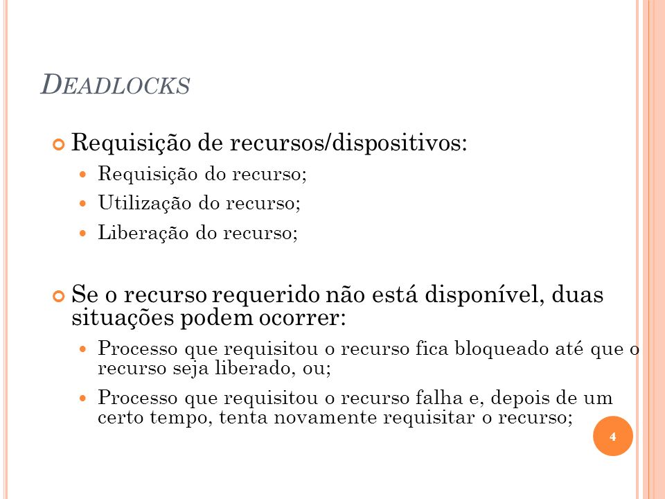 Deadlocks Requisição de recursos/dispositivos: