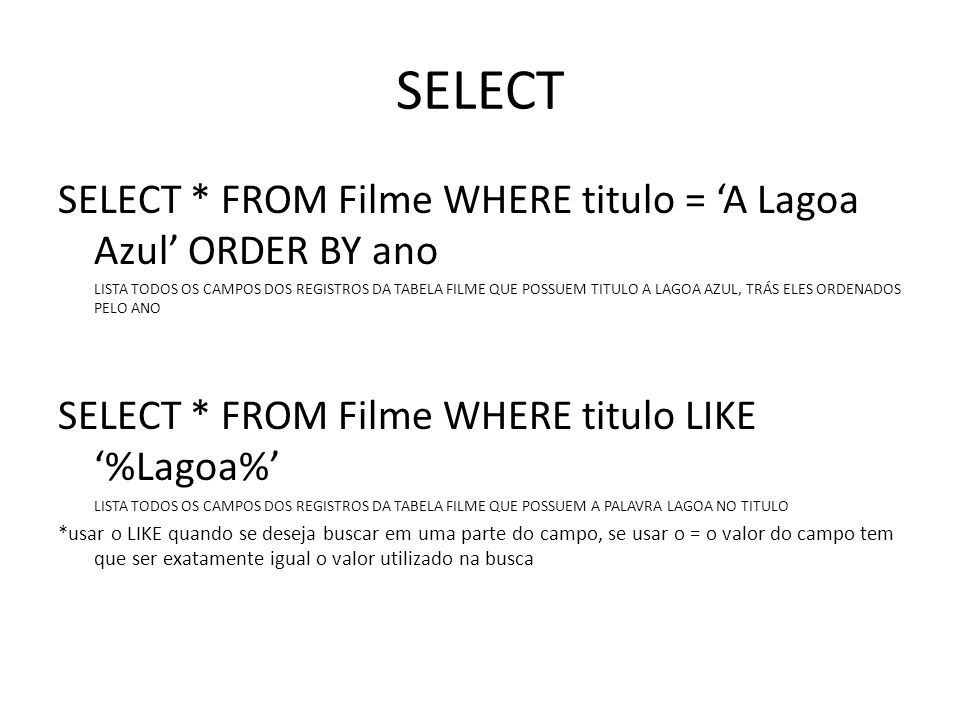 SELECT SELECT * FROM Filme WHERE titulo = 'A Lagoa Azul' ORDER BY ano