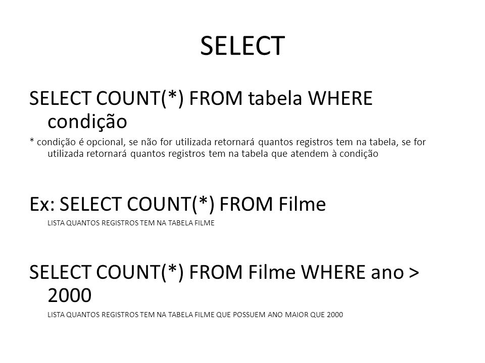 SELECT SELECT COUNT(*) FROM tabela WHERE condição
