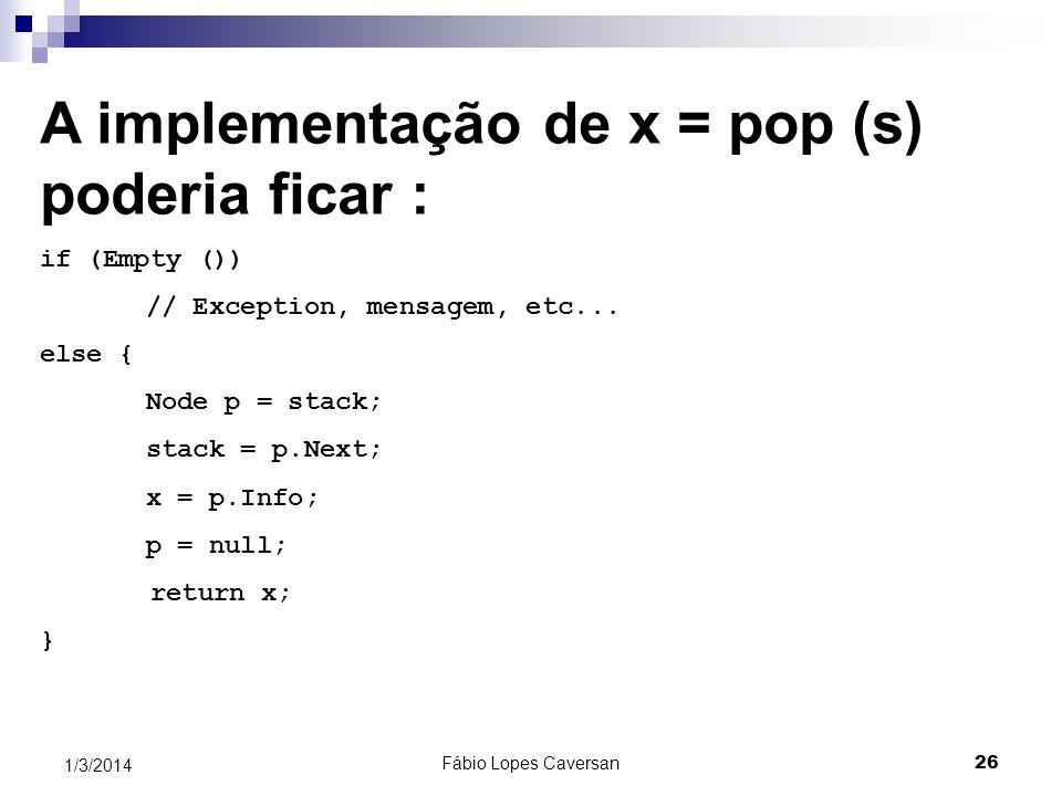 A implementação de x = pop (s) poderia ficar :