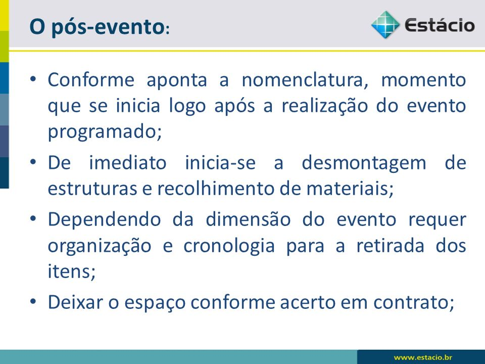 O pós-evento: Conforme aponta a nomenclatura, momento que se inicia logo após a realização do evento programado;