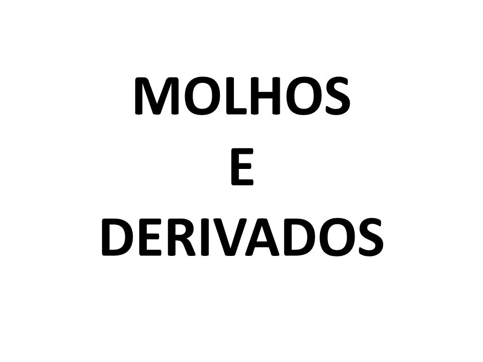 MOLHOS E DERIVADOS